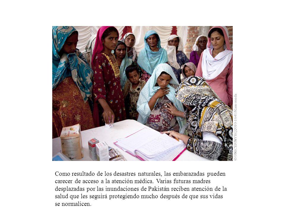 Como resultado de los desastres naturales, las embarazadas pueden carecer de acceso a la atención médica.