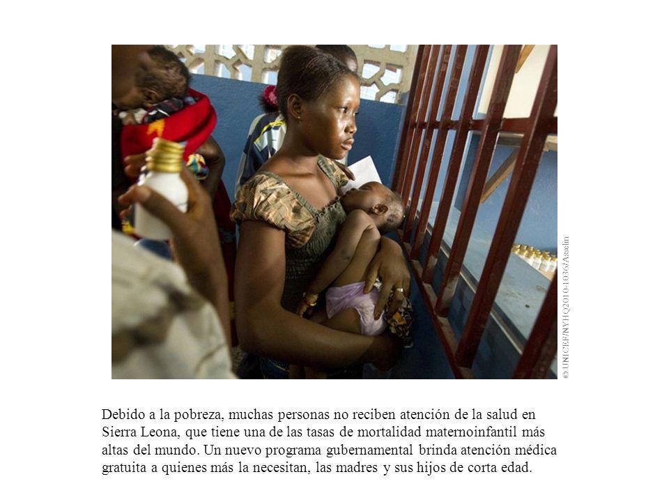 Debido a la pobreza, muchas personas no reciben atención de la salud en Sierra Leona, que tiene una de las tasas de mortalidad maternoinfantil más altas del mundo.