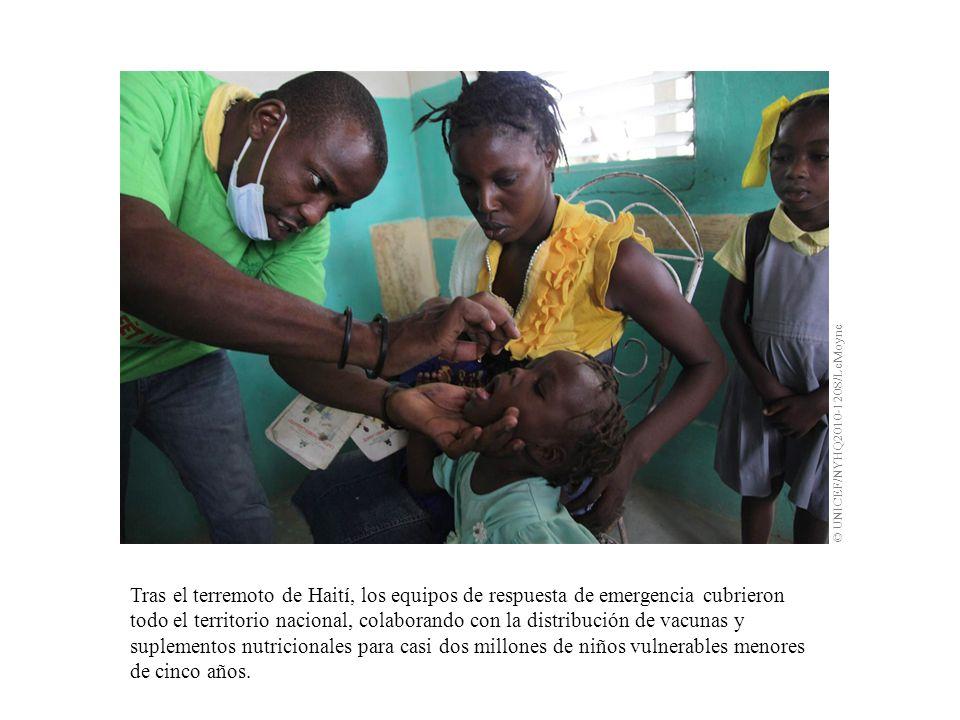 Tras el terremoto de Haití, los equipos de respuesta de emergencia cubrieron todo el territorio nacional, colaborando con la distribución de vacunas y suplementos nutricionales para casi dos millones de niños vulnerables menores de cinco años.