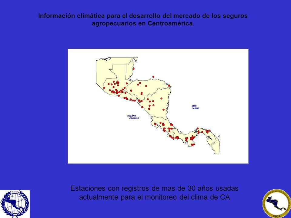 Estaciones con registros de mas de 30 años usadas actualmente para el monitoreo del clima de CA Información climática para el desarrollo del mercado d