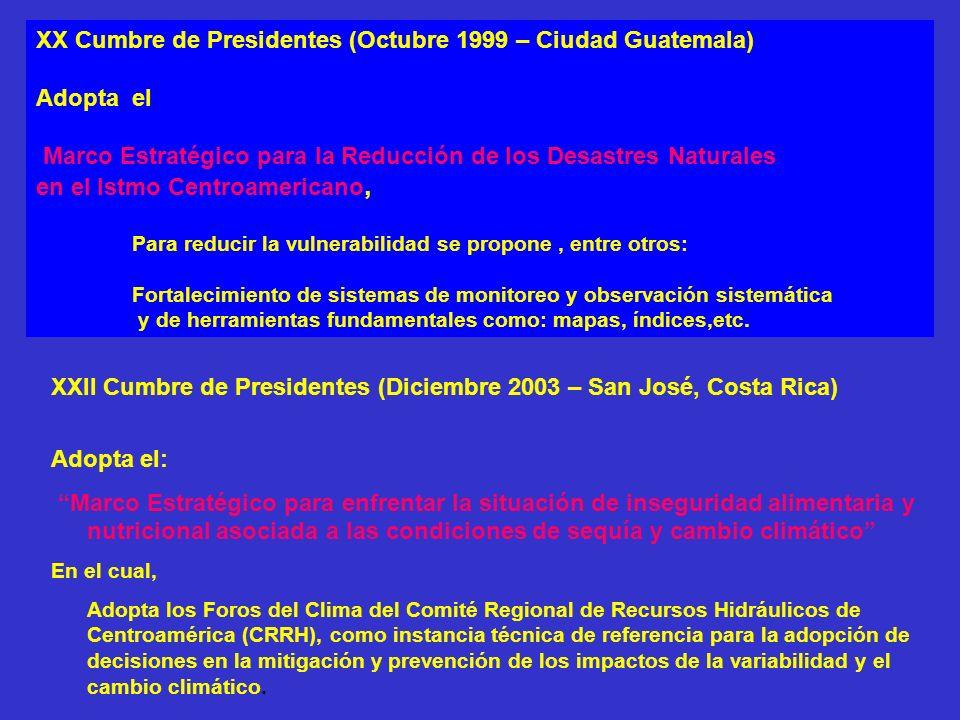 XX Cumbre de Presidentes (Octubre 1999 – Ciudad Guatemala) Adopta el Marco Estratégico para la Reducción de los Desastres Naturales en el Istmo Centro