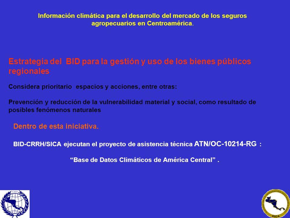 Creación de una Base de Datos Climáticos de Centroamérica como Bien Público Regional ATN/OC-10214 (RG-T1203).