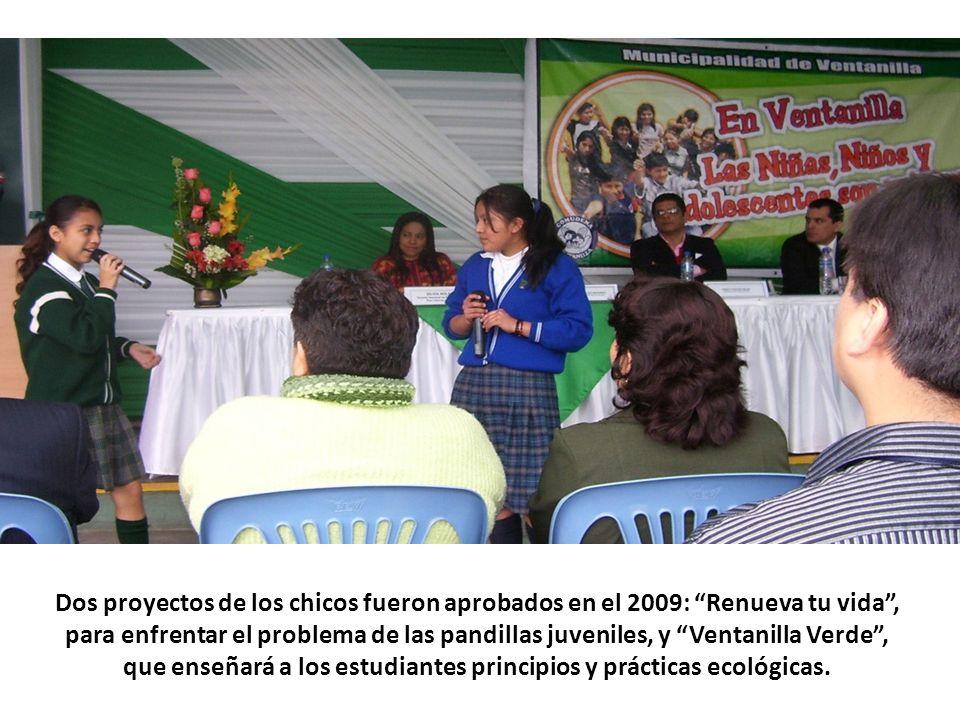 Dos proyectos de los chicos fueron aprobados en el 2009: Renueva tu vida, para enfrentar el problema de las pandillas juveniles, y Ventanilla Verde, q