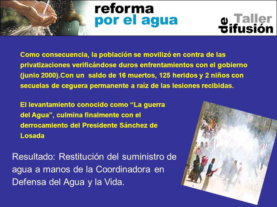 10 Como consecuencia, la población se movilizó en contra de las privatizaciones verificándose duros enfrentamientos con el gobierno (junio 2000).Con u