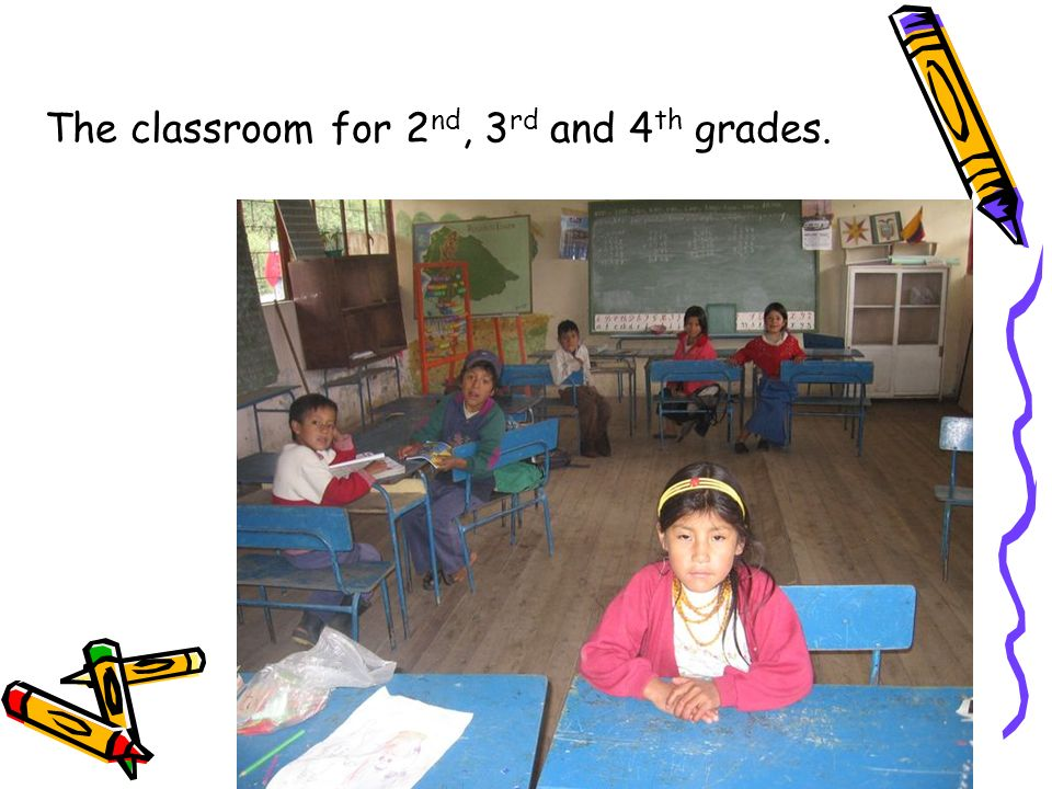 The classroom for 2 nd, 3 rd and 4 th grades.