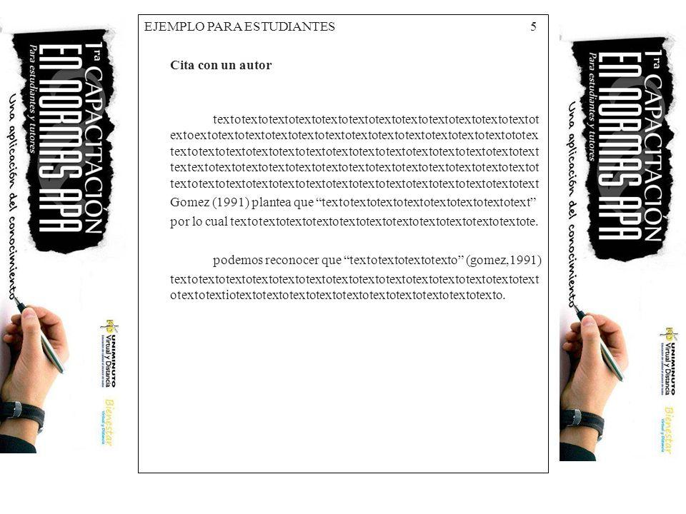 EJEMPLO PARA ESTUDIANTES 5 Cita con un autor textotextotextotextotextotextotextotextotextotextotextotextot extoextotextotextotextotextotextotextotexto
