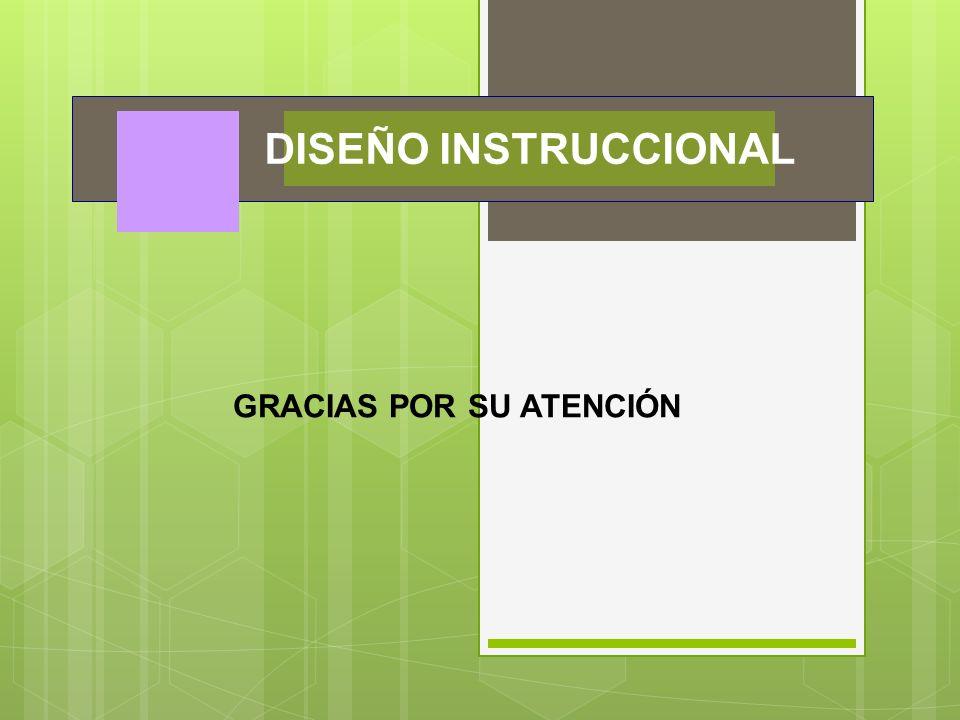 DISEÑO INSTRUCCIONAL GRACIAS POR SU ATENCIÓN