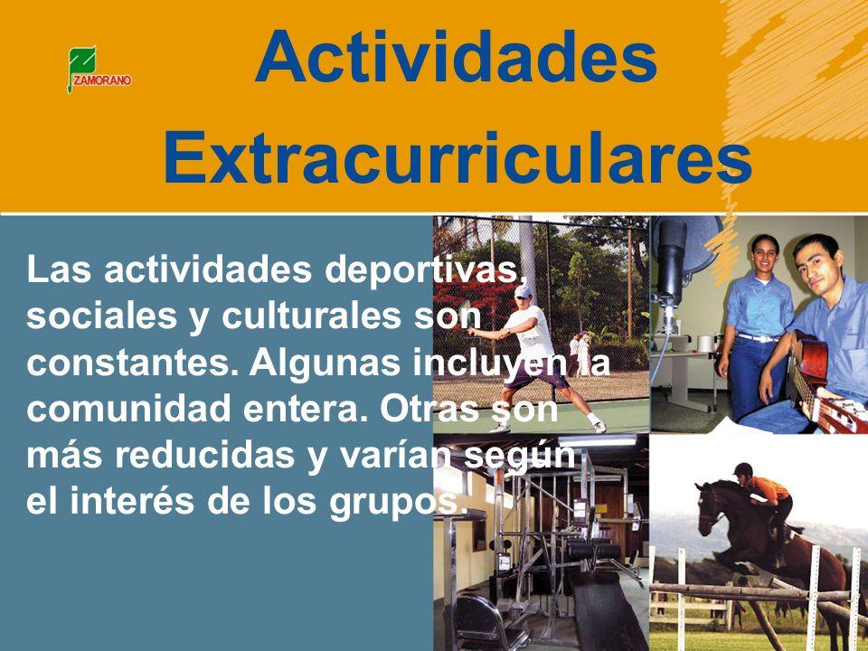 Actividades Extracurriculares Las actividades deportivas, sociales y culturales son constantes.
