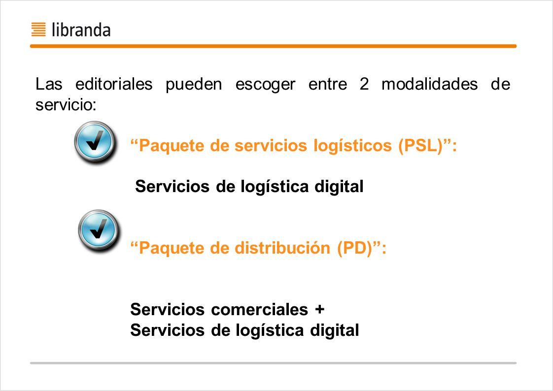 Las editoriales pueden escoger entre 2 modalidades de servicio: Paquete de servicios logísticos (PSL): Servicios de logística digital Paquete de distr
