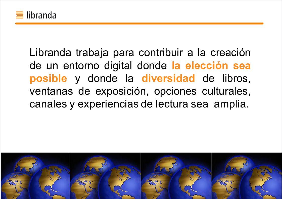 Libranda trabaja para contribuir a la creación de un entorno digital donde la elección sea posible y donde la diversidad de libros, ventanas de exposi