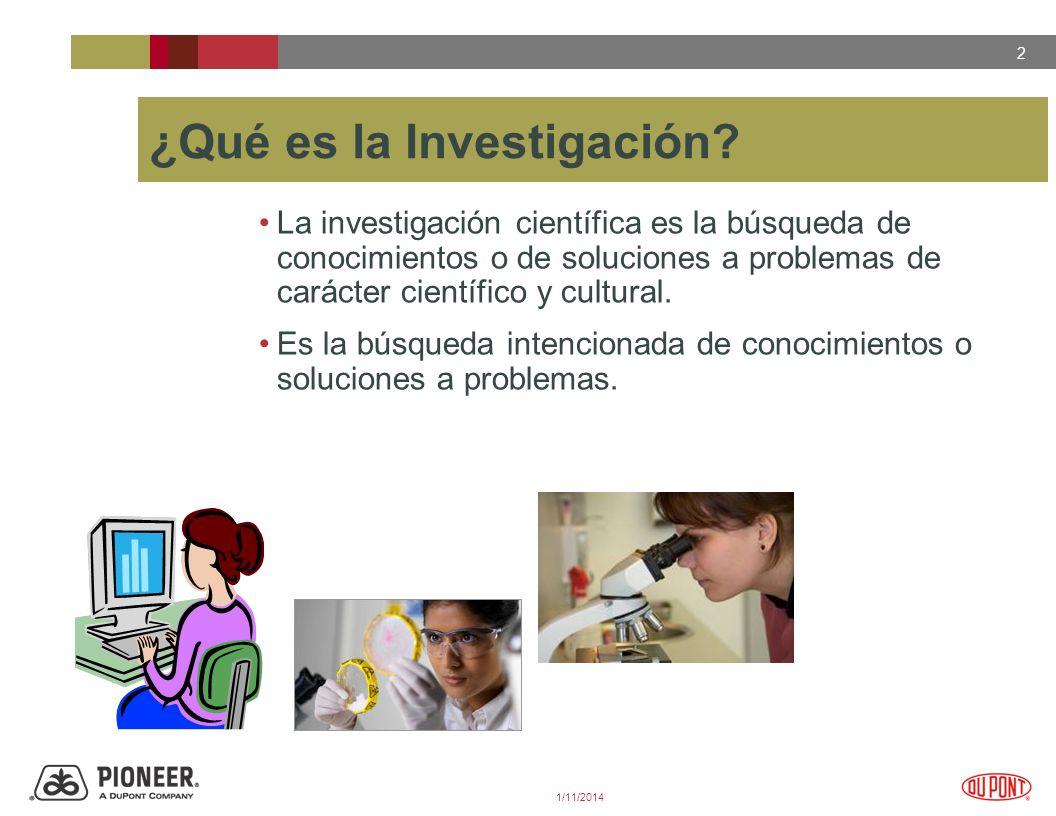 2 1/11/2014 ¿Qué es la Investigación.