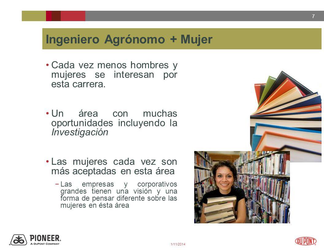7 1/11/2014 Ingeniero Agrónomo + Mujer Cada vez menos hombres y mujeres se interesan por esta carrera.