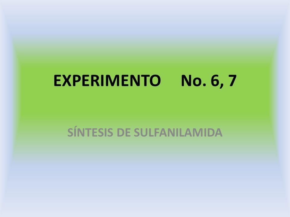EXPERIMENTO No. 6, 7 SÍNTESIS DE SULFANILAMIDA