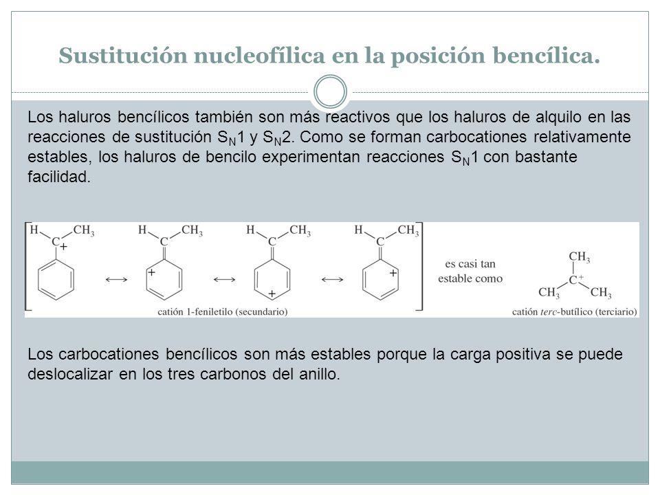 Sustitución nucleofílica en la posición bencílica. Los haluros bencílicos también son más reactivos que los haluros de alquilo en las reacciones de su