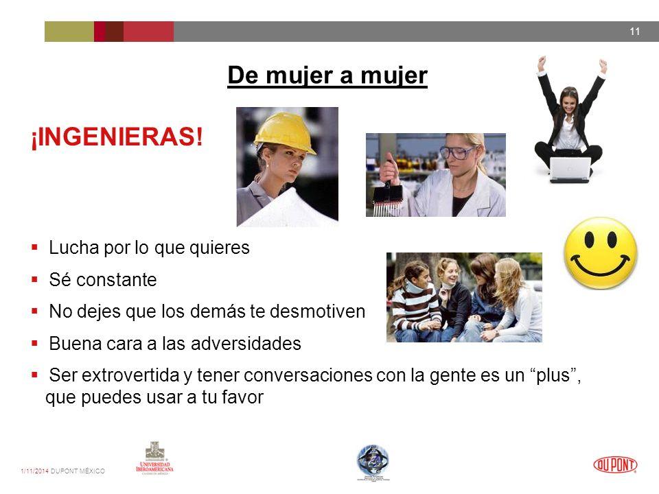 1/11/2014 DUPONT MÉXICO 11 De mujer a mujer ¡INGENIERAS.