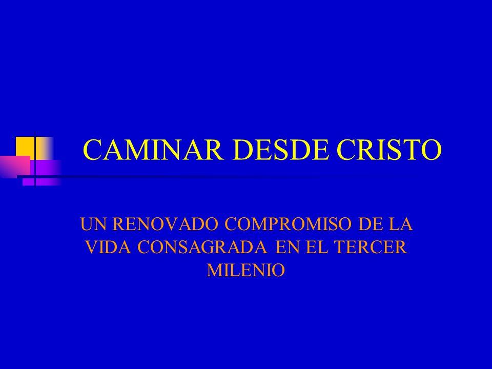 CAMINAR DESDE CRISTO SIGNIFICA: PROCLAMAR QUE LA VIDA CONSAGRADA ES ESPECIAL SEGUIMIENTO DE CRISTO.