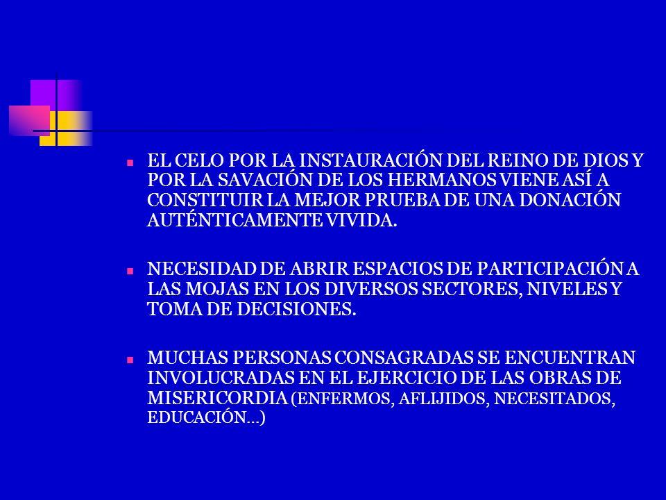 EL CELO POR LA INSTAURACIÓN DEL REINO DE DIOS Y POR LA SAVACIÓN DE LOS HERMANOS VIENE ASÍ A CONSTITUIR LA MEJOR PRUEBA DE UNA DONACIÓN AUTÉNTICAMENTE