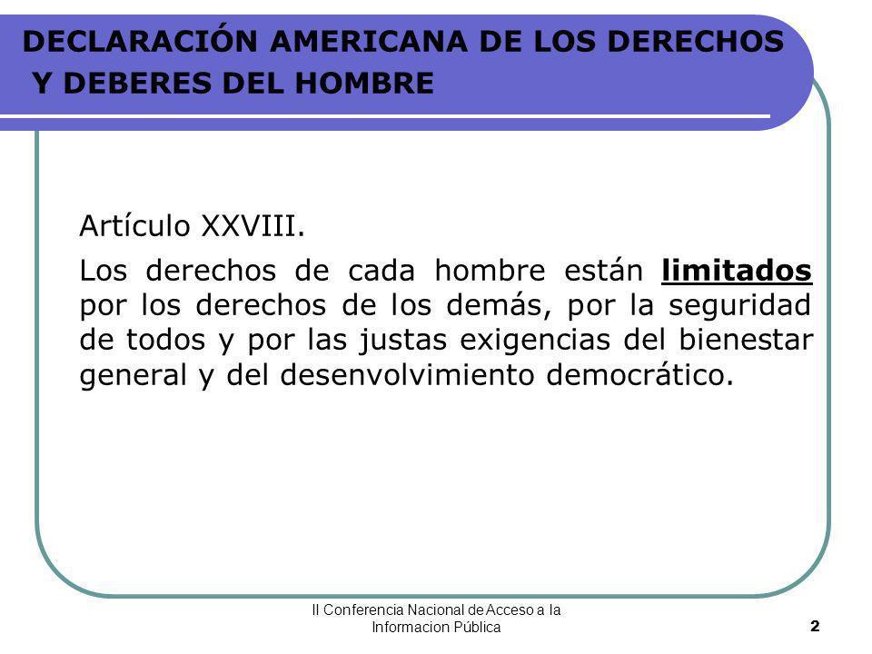 II Conferencia Nacional de Acceso a la Informacion Pública3 CONVENCION AMERICANA SOBRE DERECHOS HUMANOS SAN JOSE DE COSTA RICA DEBERES DE LAS PERSONAS Artículo 32.