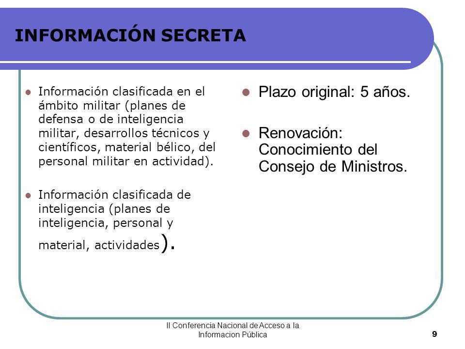 II Conferencia Nacional de Acceso a la Informacion Pública10 INFORMACIÓN RESERVADA Información que tiene finalidad prevenir y reprimir la criminalidad - Planes policiales y de inteligencia.