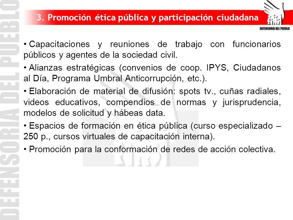 3. Promoción ética pública y participación ciudadana Capacitaciones y reuniones de trabajo con funcionarios públicos y agentes de la sociedad civil. A