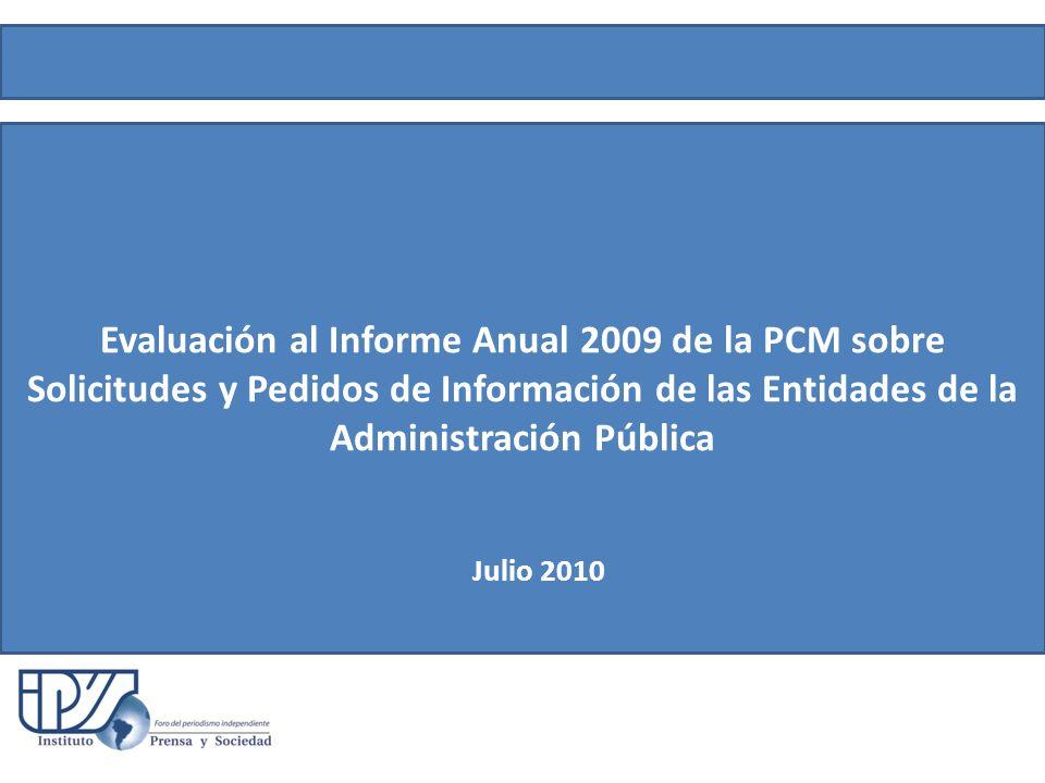 Evaluación al Informe Anual 2009 de la PCM sobre Solicitudes y Pedidos de Información de las Entidades de la Administración Pública Julio 2010