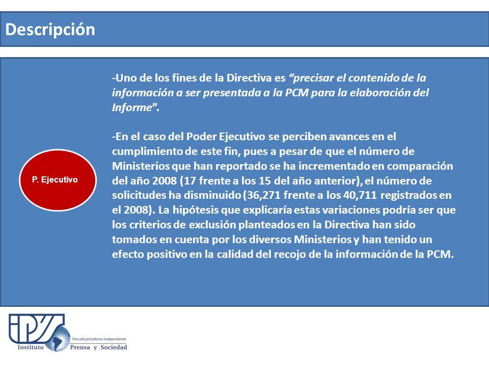 Descripción -Uno de los fines de la Directiva es precisar el contenido de la información a ser presentada a la PCM para la elaboración del Informe. -E