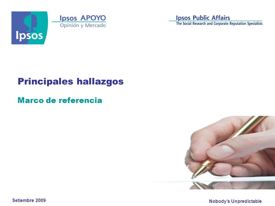 Nobodys Unpredictable Principales hallazgos Marco de referencia Setiembre 2009