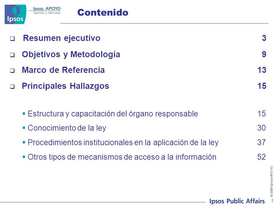 © 2009 Ipsos APOYO 2 Contenido Resumen ejecutivo 3 Objetivos y Metodología 9 Marco de Referencia13 Principales Hallazgos 15 Estructura y capacitación