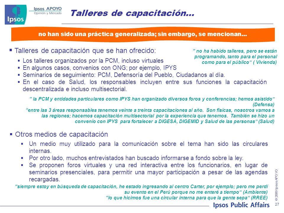 © 2009 Ipsos APOYO 27 Talleres de capacitación… Otros medios de capacitación Un medio muy utilizado para la comunicación sobre el tema han sido las ci