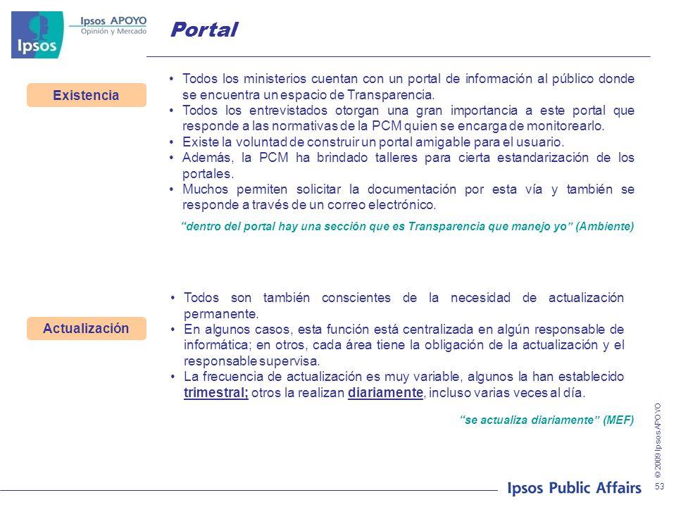 © 2009 Ipsos APOYO 53 Todos los ministerios cuentan con un portal de información al público donde se encuentra un espacio de Transparencia. Todos los