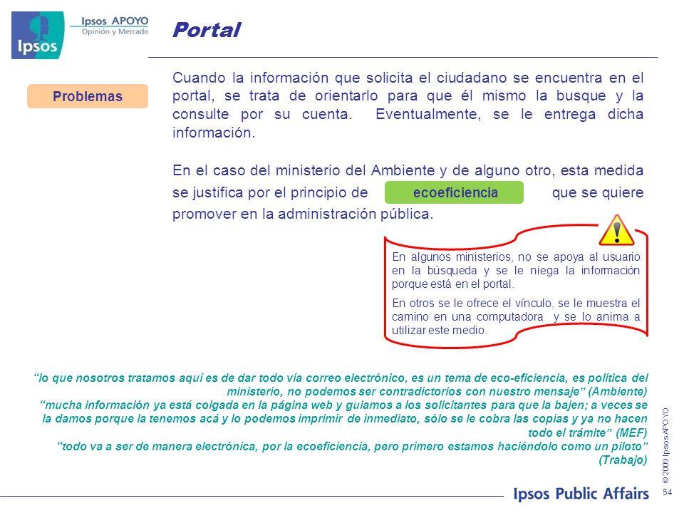 © 2009 Ipsos APOYO ecoeficiencia 54 Cuando la información que solicita el ciudadano se encuentra en el portal, se trata de orientarlo para que él mismo la busque y la consulte por su cuenta.