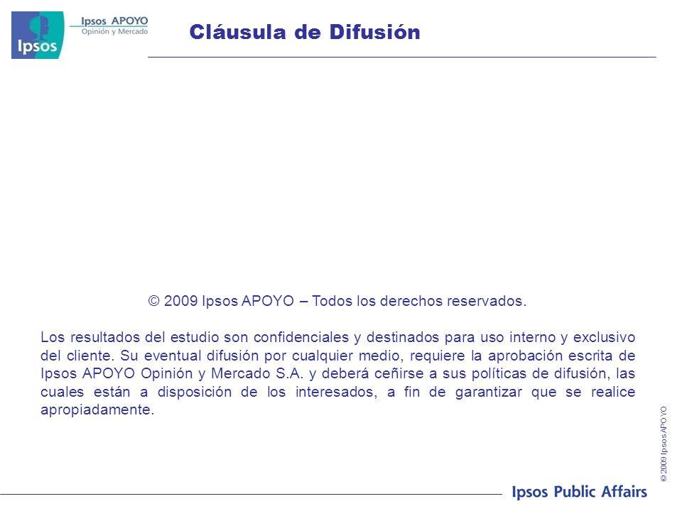© 2009 Ipsos APOYO © 2009 Ipsos APOYO – Todos los derechos reservados. Los resultados del estudio son confidenciales y destinados para uso interno y e