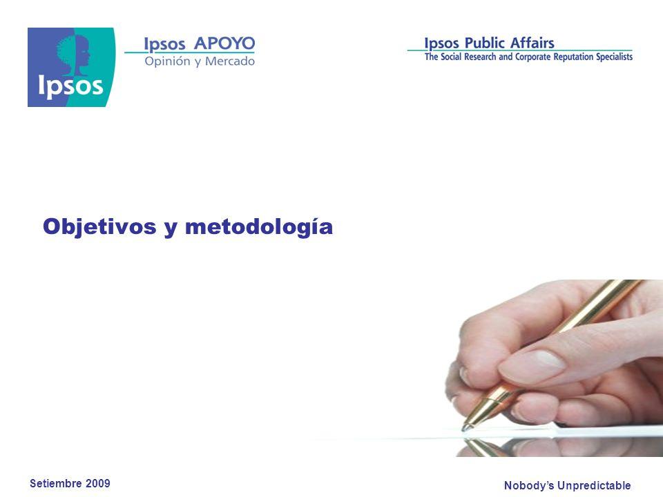 Nobodys Unpredictable Objetivos y metodología Setiembre 2009