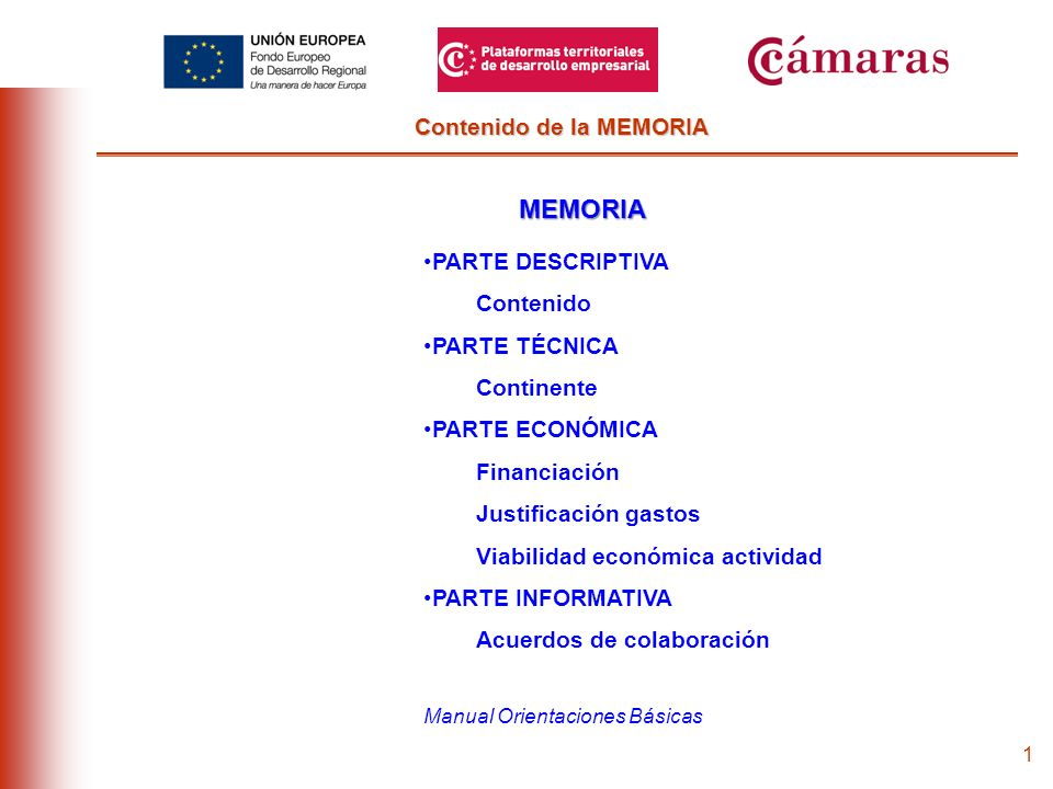 11 Contenido de la MEMORIA PARTE ECONÓMICA DE LA MEMORIA PARTE ECONÓMICA DE LA MEMORIA ESTUDIO ECONÓMICO Financiación Gastos