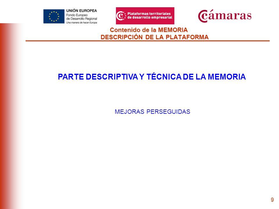 8 Contenido de la MEMORIA DESCRIPCIÓN DE LA PLATAFORMA PARTE DESCRIPTIVA Y TÉCNICA DE LA MEMORIA DESTINATARIOS DEL SERVICIO Masa crítica PYMES interesadas