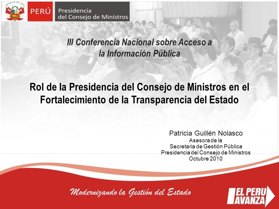 1 Modernizando la Gestión del Estado III Conferencia Nacional sobre Acceso a la Información Pública Patricia Guillén Nolasco Asesora de la Secretaria