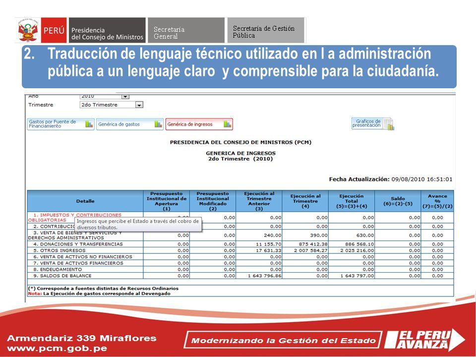 Objetivos del Acuerdo Nacional 2.Traducción de lenguaje técnico utilizado en l a administración pública a un lenguaje claro y comprensible para la ciu