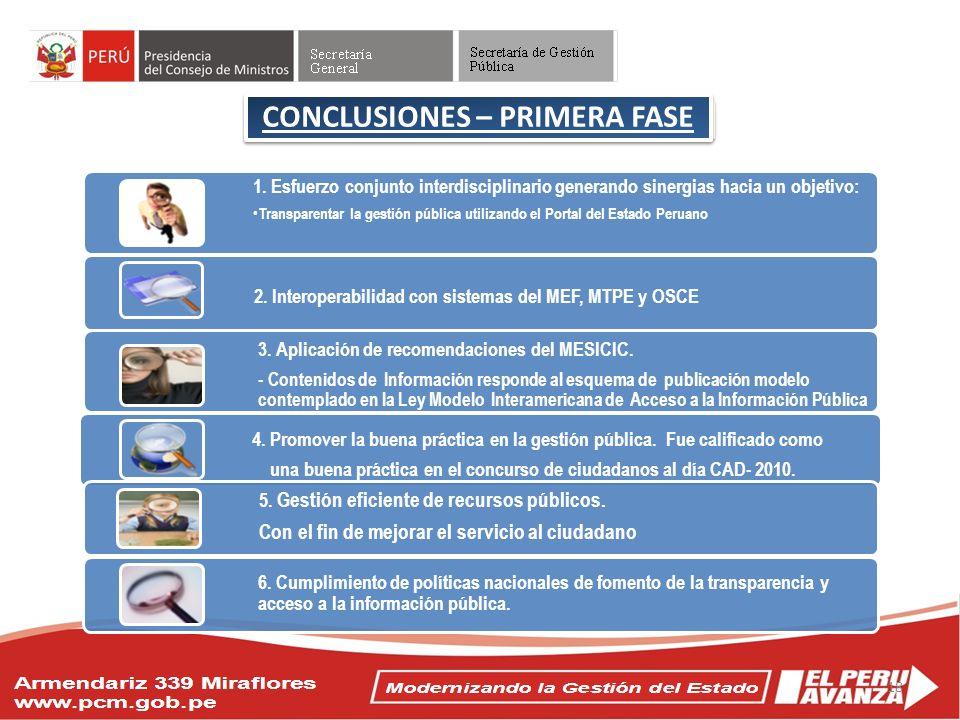 Objetivos del Acuerdo Nacional CONCLUSIONES – PRIMERA FASE 1. Esfuerzo conjunto interdisciplinario generando sinergias hacia un objetivo: Transparenta