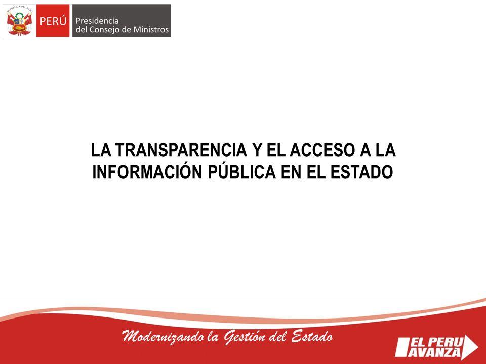 2 Modernizando la Gestión del Estado LA TRANSPARENCIA Y EL ACCESO A LA INFORMACIÓN PÚBLICA EN EL ESTADO 2