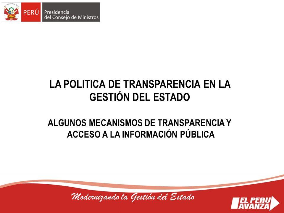 7 Modernizando la Gestión del Estado LA POLITICA DE TRANSPARENCIA EN LA GESTIÓN DEL ESTADO ALGUNOS MECANISMOS DE TRANSPARENCIA Y ACCESO A LA INFORMACI