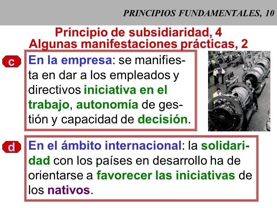 PRINCIPIOS FUNDAMENTALES, 9 Principio de subsidiaridad, 3 Algunas manifestaciones prácticas, 1 a En la familia y en la escuela: Dejando que cada miemb