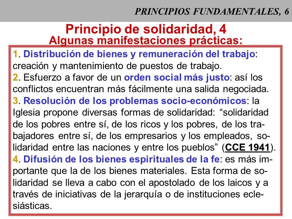 PRINCIPIOS FUNDAMENTALES, 5 Principio de solidaridad, 3 La solidaridad es también un principio ordenador del orden social: el hombre debe contribuir c