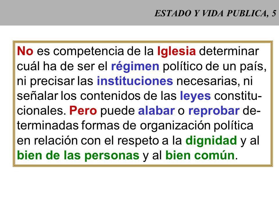 ESTADO Y VIDA PUBLICA, 15 Cuando una ley se estima injusta es necesario lu- char por cambiarla.