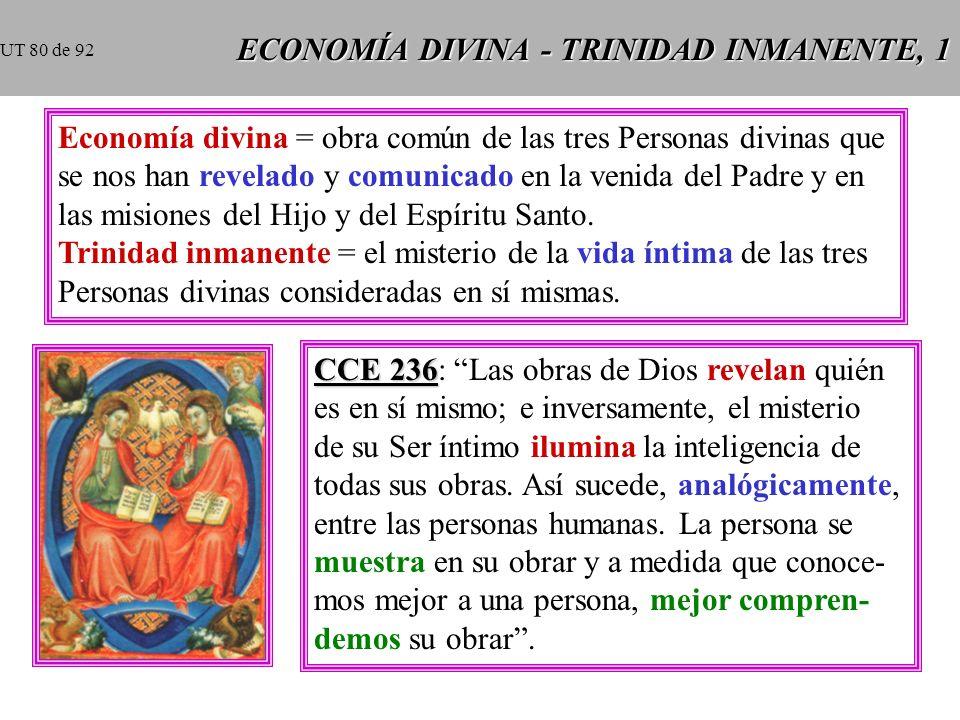 ECONOMÍA DIVINA - TRINIDAD INMANENTE, 1 Economía divina = obra común de las tres Personas divinas que se nos han revelado y comunicado en la venida del Padre y en las misiones del Hijo y del Espíritu Santo.