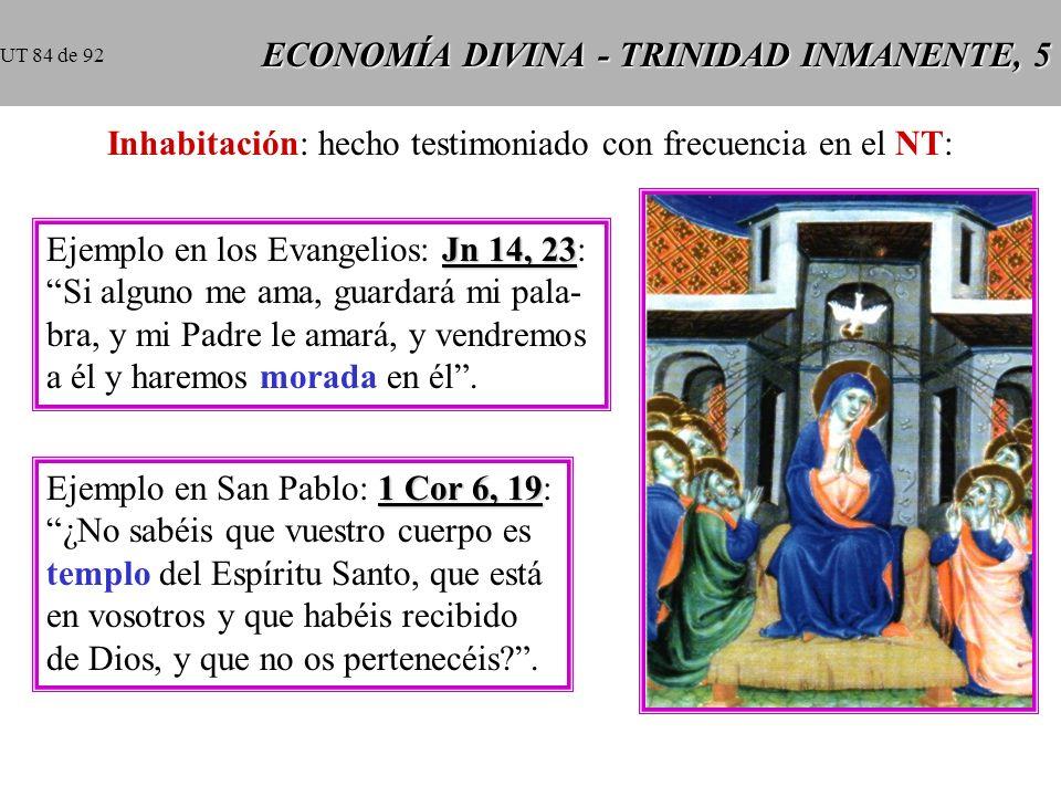 ECONOMÍA DIVINA - TRINIDAD INMANENTE, 4 La inhabitación del Espíritu Santo, o de la Santísima Trinidad, en el alma del justo es la presencia sobrenatu
