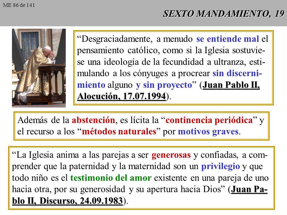SEXTO MANDAMIENTO, 18 Humanae vitae 14 Humanae vitae 14: Debemos declarar una vez más que hay que excluir absolutamente, como vía lícita para la regul