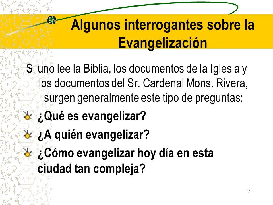 13 Etapas básicas de la Evangelización Los documentos AG, EN y RM resumen el dinamismo de este proceso evangelizador en tres etapas básicas: Etapa Misionera Etapa Catequética Etapa Pastoral