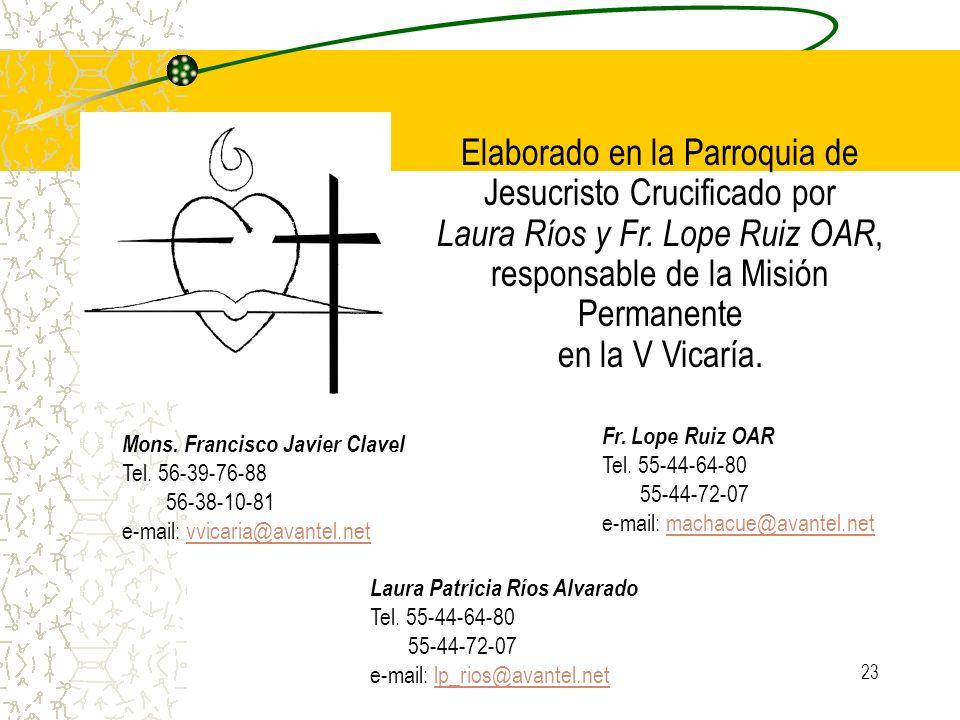 23 Elaborado en la Parroquia de Jesucristo Crucificado por Laura Ríos y Fr. Lope Ruiz OAR, responsable de la Misión Permanente en la V Vicaría. Mons.