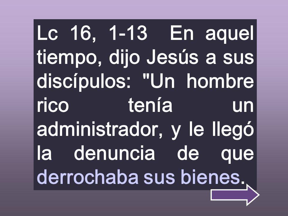 Después de explicar el mal uso del dinero que hizo el hijo pródigo, Jesús dice como debemos administrarlo para el Reino