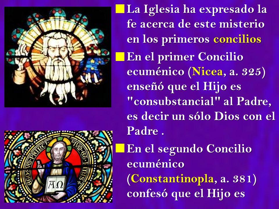 La Iglesia ha expresado la fe acerca de este misterio en los primeros concilios La Iglesia ha expresado la fe acerca de este misterio en los primeros